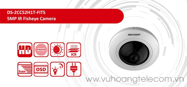 Camera Fish Eye HDTVI 5MP Hikvision DS-2CC52H1T-FITS giá tốt