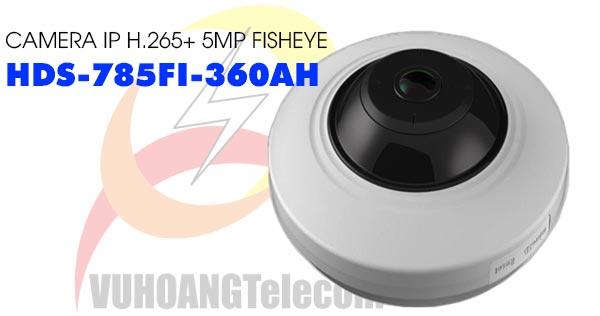 Camera IP H.265+ 5MP Fisheye HDParagon HDS-785FI-360AH giá rẻ
