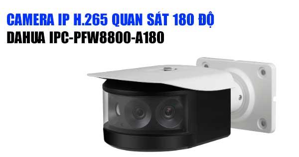 Camera IP H265 8MP Dahua IPC-PFW8800-A180 xem 180 độ