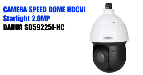 Camera Speed Dome HDCVI Dahua SD59225I-HC giá rẻ